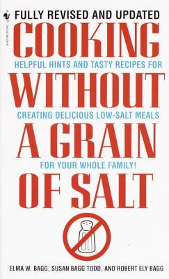 cooking-without-a-grain-of-salt-helpful-hints-and-tasty-recipes-for-creating-delicious-low-salt-meals-for-your-whole-family