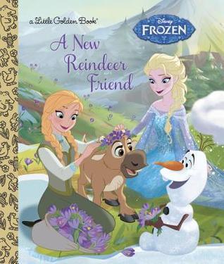 Disney Frozen - A New Reindeer Friend (A Little Golden Book)