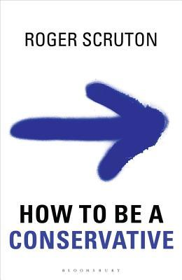 How to be a conservative by roger scruton 22511969 fandeluxe Images