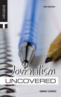 Careers Uncovered: Journalism: Journalism