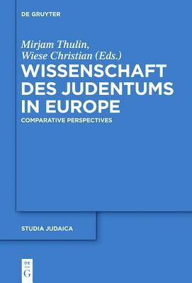 Wissenschaft Des Judentums in Europe: Comparative and Transnational Perspectives
