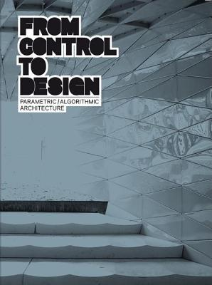 From Control to Design: Parametric/Algorithmic Architecture