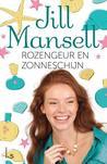 Rozengeur en zonneschijn by Jill Mansell