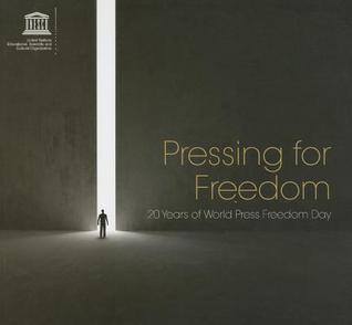 Pressing for Freedom 20 Years of World Press Freedom Day