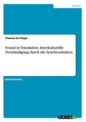 Found in Translation. Interkulturelle Verstandigung Durch Die Synchronisation
