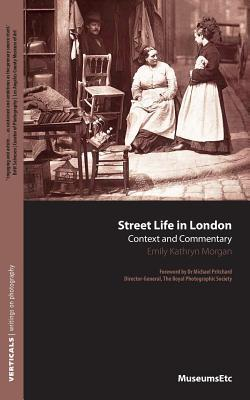 Street Life in London: Context and Commentary