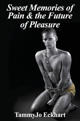 Sweet Memories of Pain & the Future of Pleasure