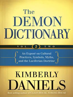 The Demon Dictionary Volume 2 An Expose On Cultural Practices