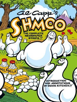 Al Capp's Shmoo: The Complete Newspaper Strips