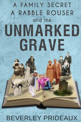 A Family Secret, a Rabble Rouser and the Unmarked Grave: Three Compelling Reasons to Preserve Your Family History