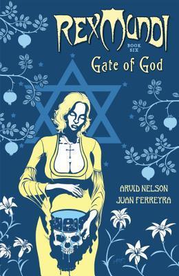 Rex Mundi, Vol. 6: Gate of God