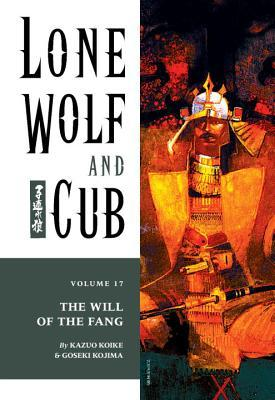 Lone wolf and cub, vol. 17: the will of the fang by Kazuo Koike