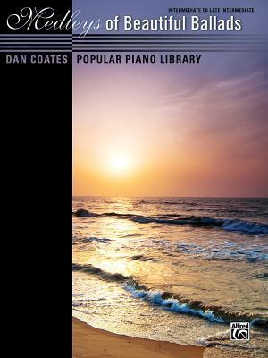 Dan Coates Popular Piano Library -- Medleys of Beautiful Ballads