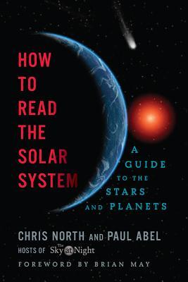 How to Read the Solar System: A Guide to the Stars and Planets