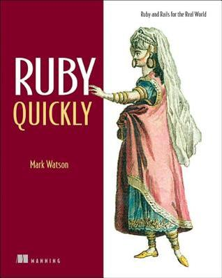 Ruby Quickly Ruby and Rails for the Real World