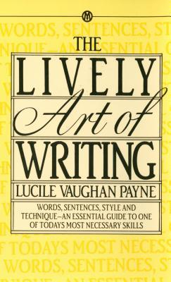 The Lively Art of Writing by Lucile Vaughan Payne