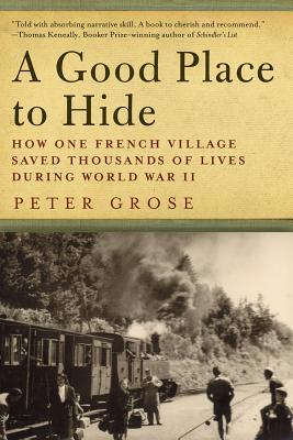 A Good Place To Hide How One French Village Saved Thousands Of