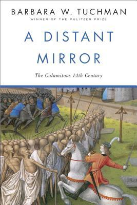 A Distant Mirror:  The Calamitous 14th Century (Paperback)