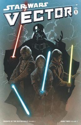 Star Wars: Vector, Vol. 1 (Star Wars: Vector, #1)
