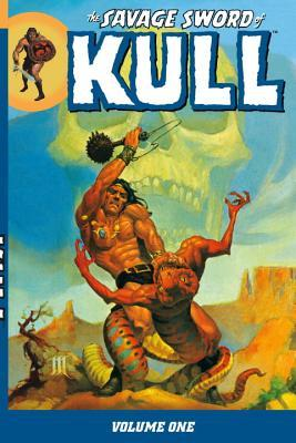 The Savage Sword of Kull, Vol. 1 by Gerry Conway