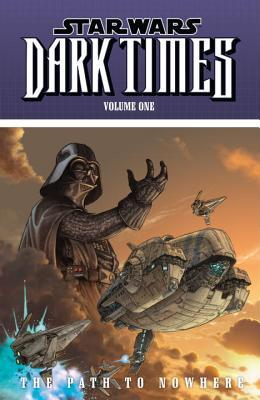 Star Wars: Dark Times, Volume One: Path to Nowhere