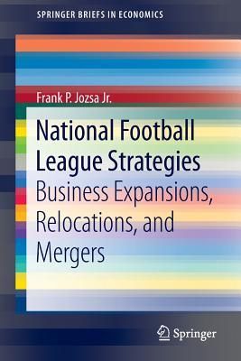 National Football League Strategies: Business Expansions, Relocations, and Mergers