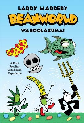 Beanworld, Vol. 1: Wahoolazuma!