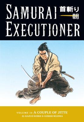Samurai Executioner, Vol. 10 by Kazuo Koike