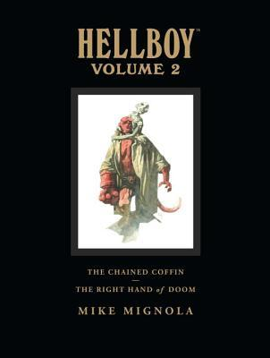 Hellboy Library Edition, Volume 2: The Chained Coffin & The Right Hand of Doom and Others (Hellboy, #3-4)