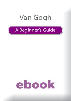 Van Gogh a Beginner's Guide eBook Epub