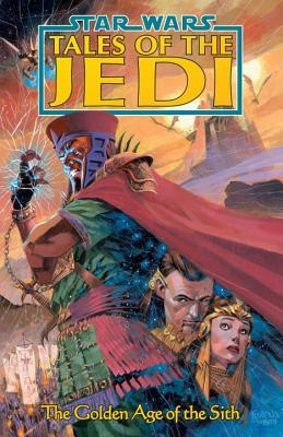 The Golden Age of the Sith (Star Wars: Tales of the Jedi, #1)