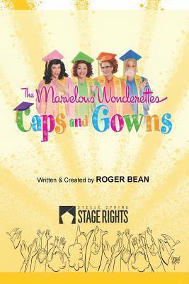The Marvelous Wonderettes: Caps & Gowns