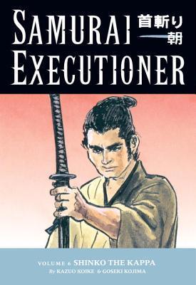 Samurai Executioner, Vol. 6 by Kazuo Koike