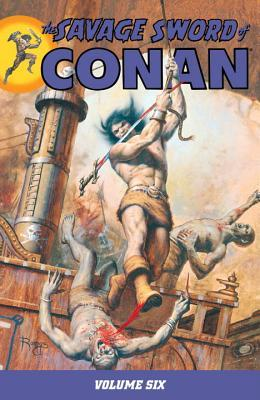 The Savage Sword of Conan, Volume 6 by Roy Thomas