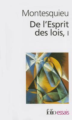 De L'esprit Des Lois, Tome 1
