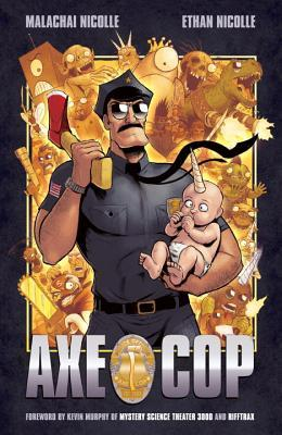 Axe Cop, Vol. 1 by Malachai Nicolle