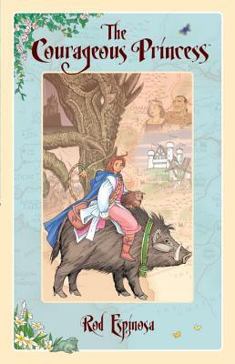 Ebook The Courageous Princess by Rod Espinosa PDF!