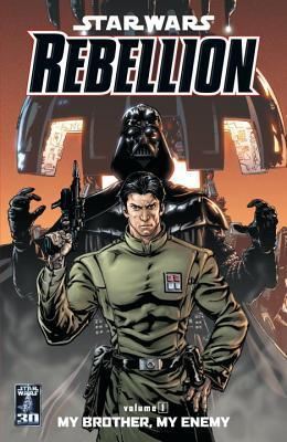Star Wars: Rebellion, Vol. 1: My Brother, My Enemy(Star Wars: Rebellion 1)