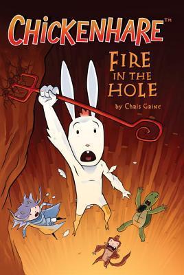 Chickenhare: Fire in the Hole (Chickenhare, # 2)