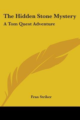 The Hidden Stone Mystery (Tom Quest #5)