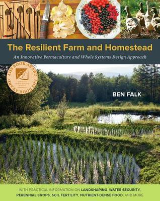 The Resilient Farm and Homestead: An Innovative Permaculture ... on 5 acre homestead layout, homestead barn layout, backyard homestead layout, homestead farms and gardens, homestead garden layout, small homestead layout, mini farming garden layout, homestead water filtration, 1 4 acre homestead layout, best homestead layout, homestead golf course layout,