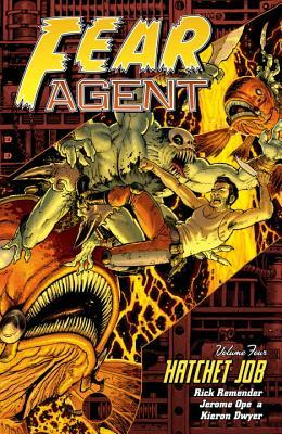 Fear Agent, Volume 4 by Rick Remender