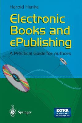 Electronic Books and Epublishing: A Practical Guide for Authors [With CD-ROM]