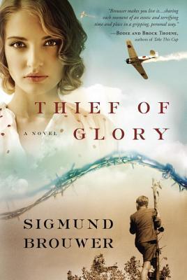 Thief of Glory by Sigmund Brouwer