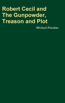 Robert Cecil and the Gunpowder, Treason and Plot