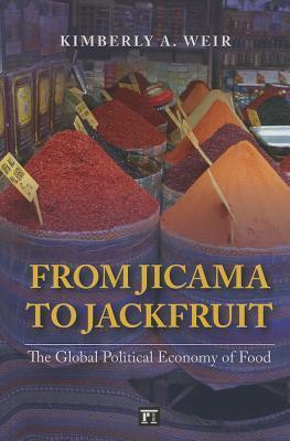 From Jicama to Jackfruit: The Global Political Economy of Food