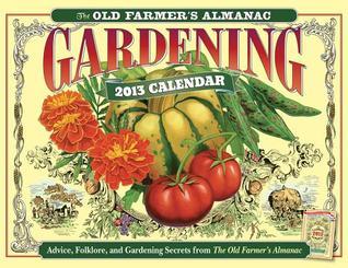 The Old Farmer's Almanac 2013 Gardening Calendar