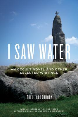 i-saw-water-an-occult-novel-and-other-selected-writings