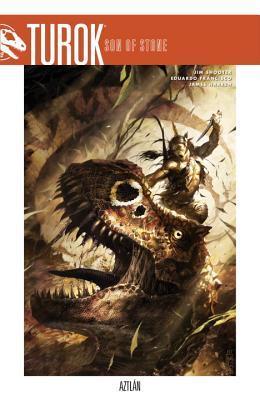 Turok, Son of Stone Volume 1: Aztlan