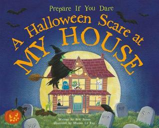 A Halloween Scare at My House: Prepare If You Dare
